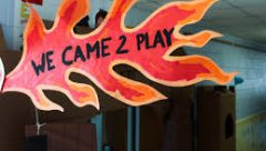 cardboard flames says we came 2 play