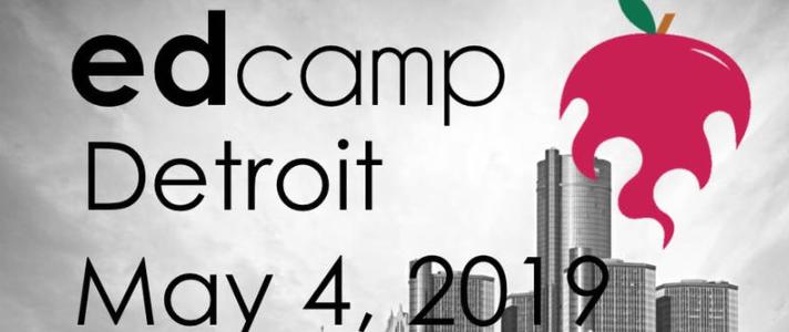 edcamp detroit may 4, 2019