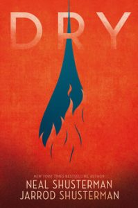Dry by Neal Shusterman Book Cover