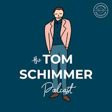The Tom Schimmer Podcast