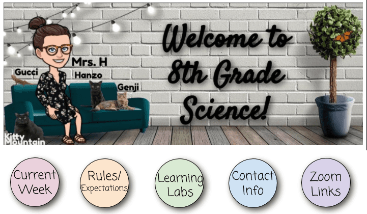 """Image of Mrs. Harrison's Schoology banner with her Bitmoji welcoming students to """"8th Grade Science."""" Below are 5 colorful buttons: pink Current Week, orange Rules, green Learning Labs, blue Contact Info, and purple Zoom Links."""