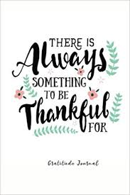 There is Always Something to be Thankful For: Large Print ...