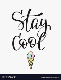 Stay cool quote typography Royalty Free Vector Image