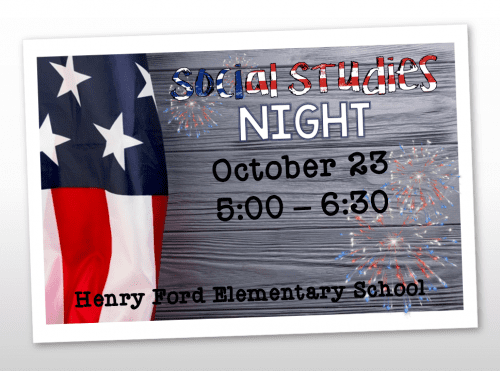 Flyer for Social Studies Night at Henry Ford Elementary School on October 23, 2019 from 5:00 PM to 6:30 PM