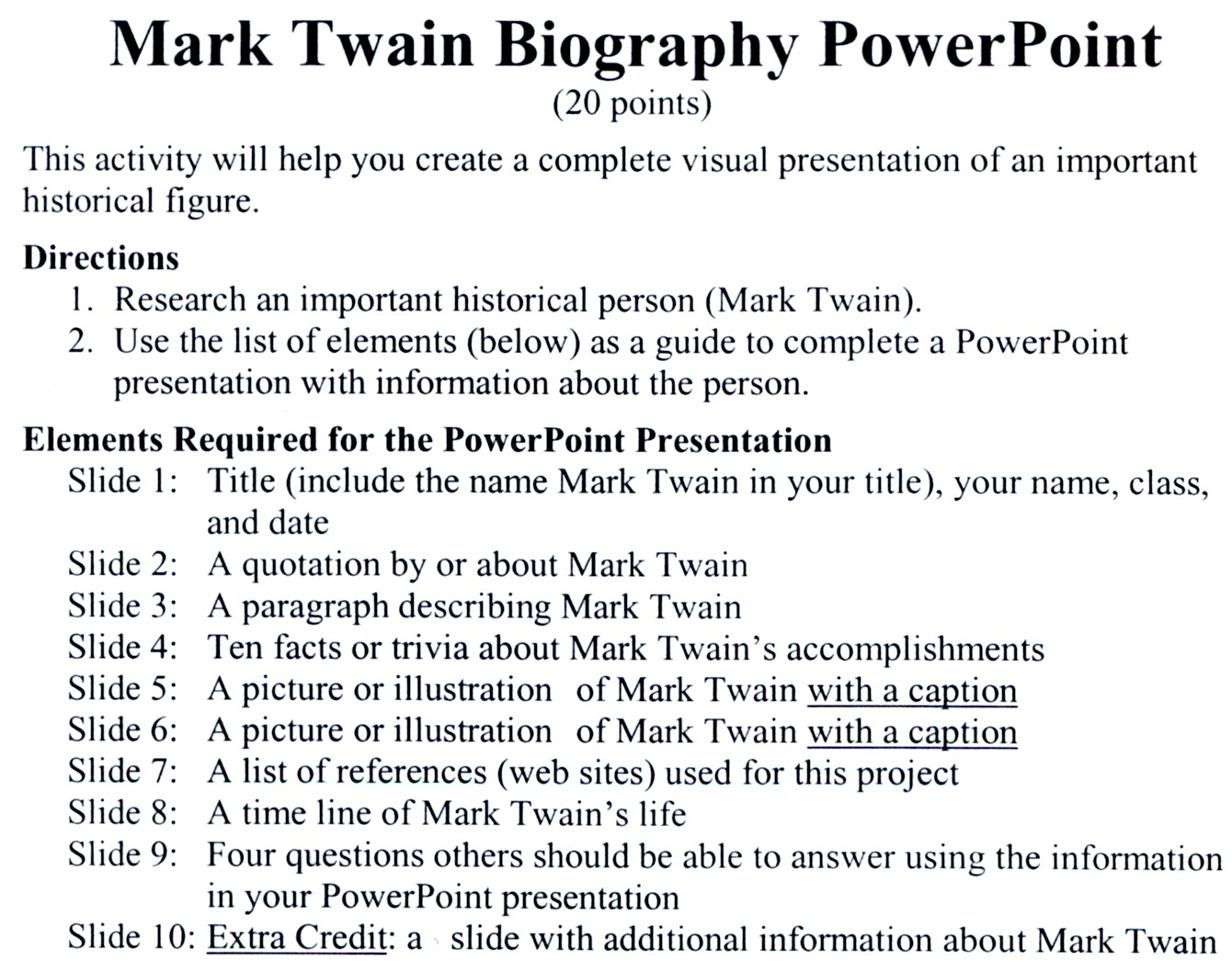 mark twain bio essay Free essay: biography of mark twain mark twain was a writer whose works revolved around his childhood experiences growing up on the mississippi river the.